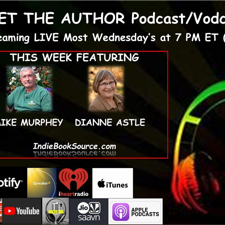 MEET THE AUTHOR Podcast - Episode 21 - MIKE MURPHEY & DIANNE ASTLE