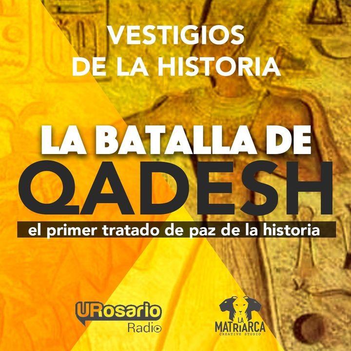 Las guerras de la historia: Qadesh y el primer tratado de paz