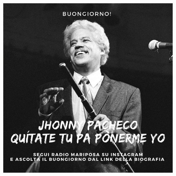"""Buongiorno e Buon Mercoledì 17 Febbraio con Jhonny Pacheco: """"Quítate tu pa ponerme Yo""""   Cha Cha Cha   Musica Portoricana   Episodio 1070"""