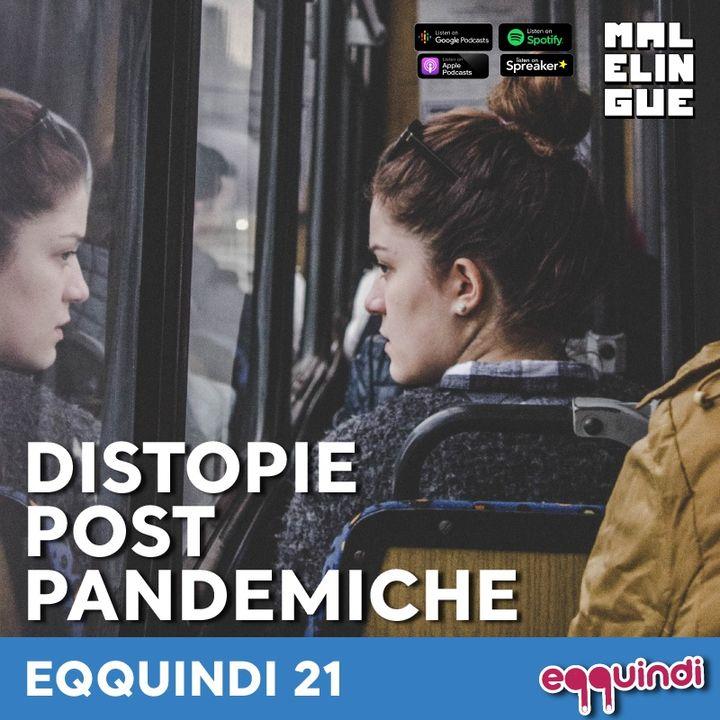 Eqquindi #21 - Distopie post pandemiche