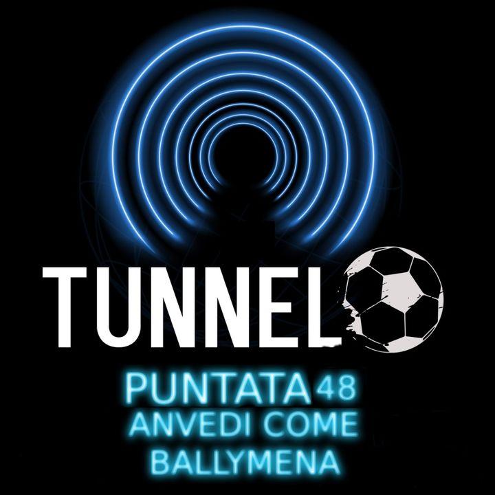Puntata 48 - Anvedi come Ballymena