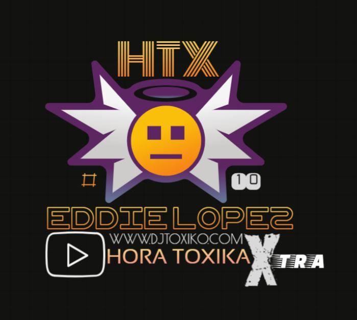 HTX -HORA TOXIKA XTRA #10 - FEB 172020