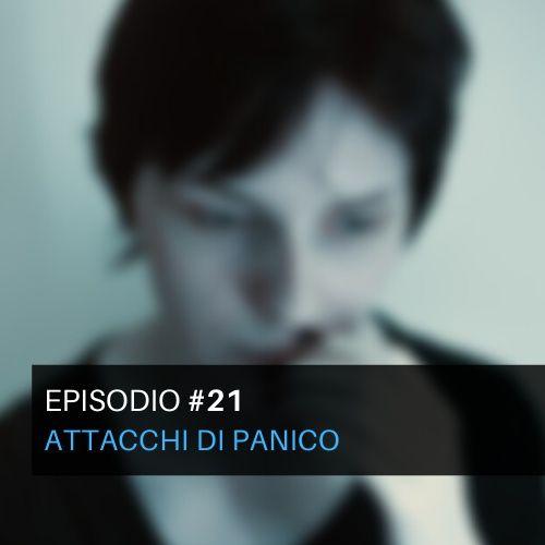 Episodio#21 - Attacchi di panico