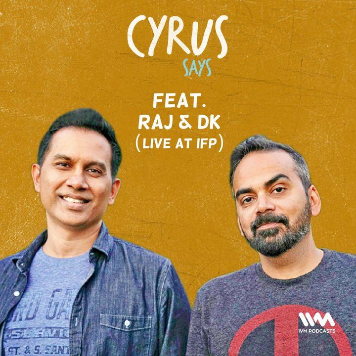 Ep. 579: feat. Raj & DK (Live at IFP)