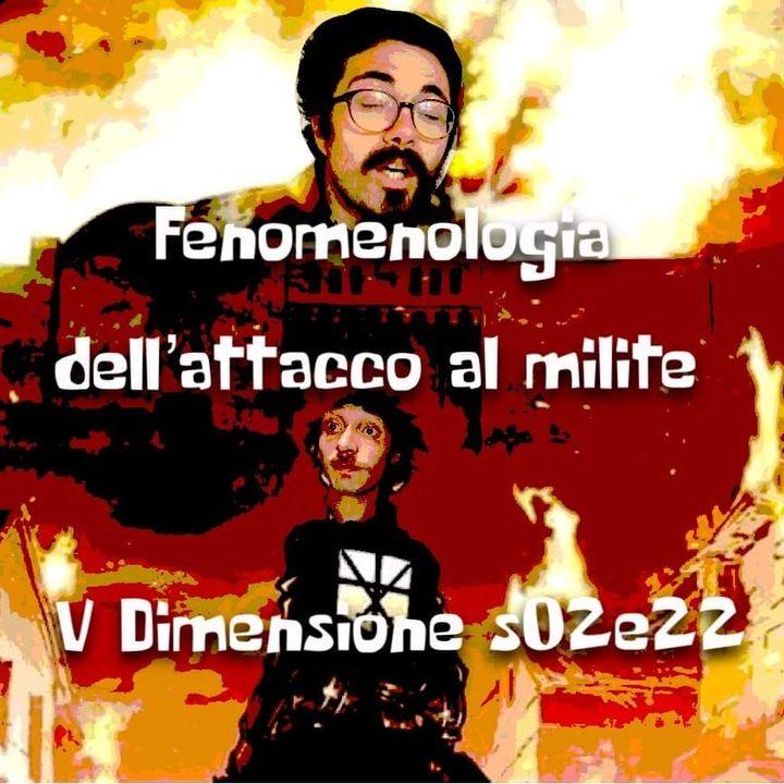 Fenomenologia dell'attacco al milite - V Dimensione - s02e22
