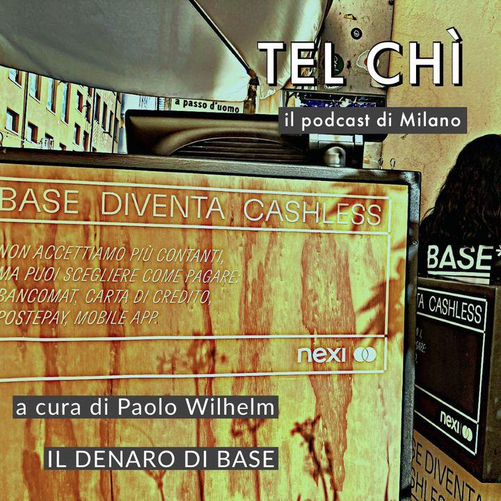 Puntata 48: la rivoluzione cashless del BASE Milano