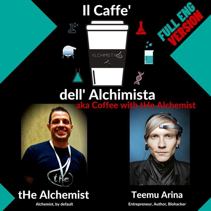 ☕ Il Caffe' Dell' Alchimista ⚗️ con: Teemu Arina, Biohacker, Author, Entrepreneur (Versione FULL ENG)