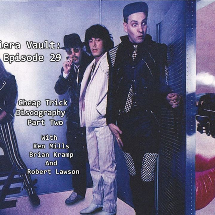 Episode 29: Cheap Trick Discography Part Two  w/ Ken Mills, Brian Kramp and Robert Lawson