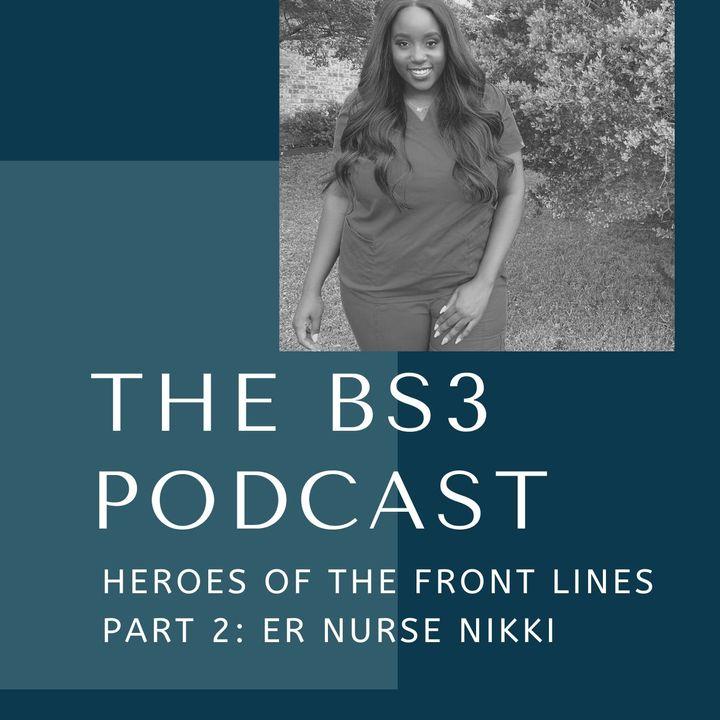 Heroes of the Front Lines PT. 2: ER Nurse Nikki