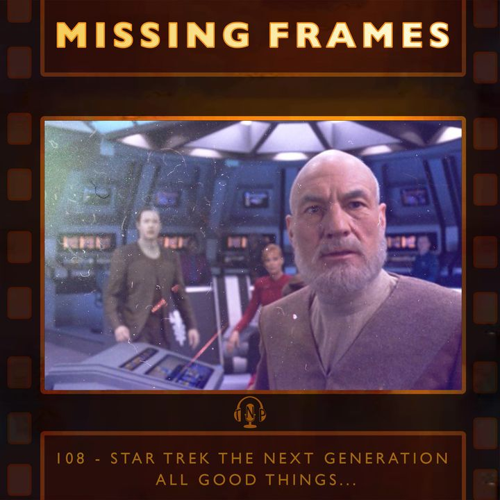 Episode 108 - Star Trek the Next Generation: All Good Things