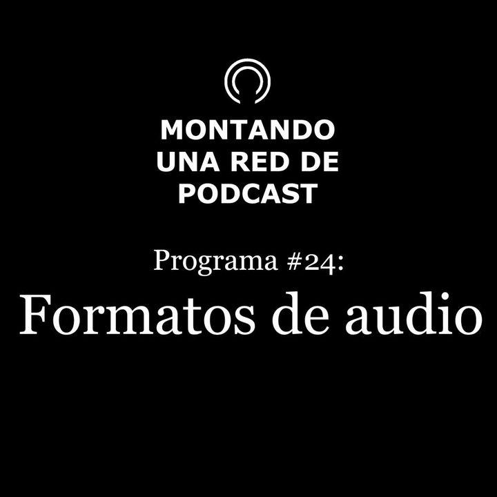En qué formato grabamos, editamos y exportamos los podcast | Montando una Red de Podcast #25