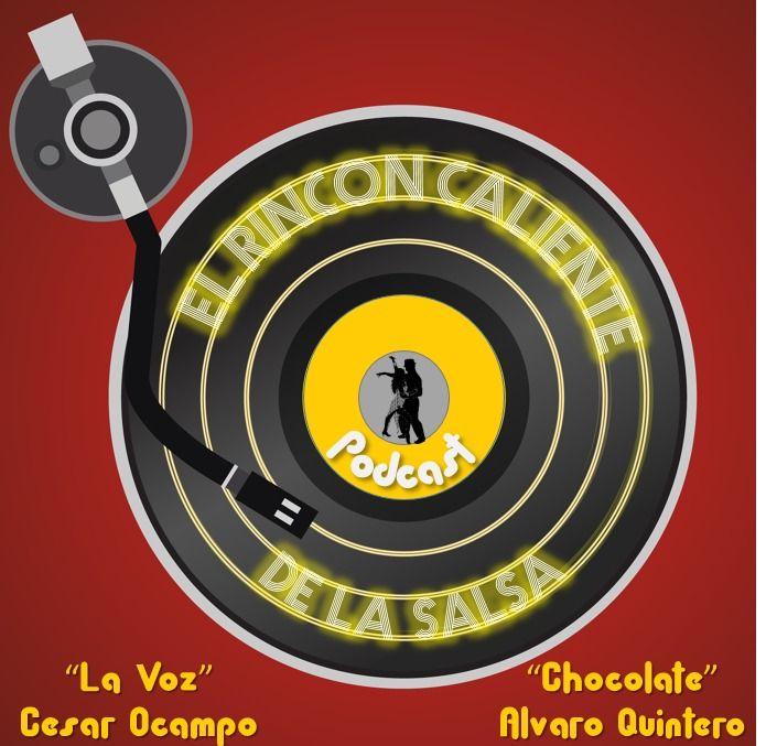 El Podcast De la Salsa El Rincon Caliente Con Alvaro Quintero Y Cesar Ocampo Episodio 29