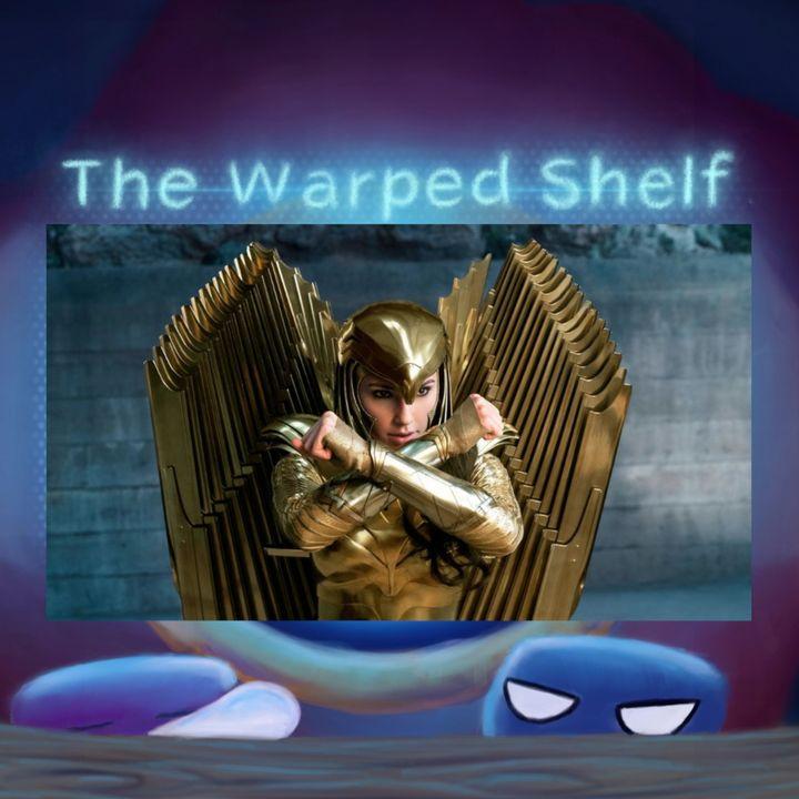 The Warped Shelf - Wonder Woman 1984