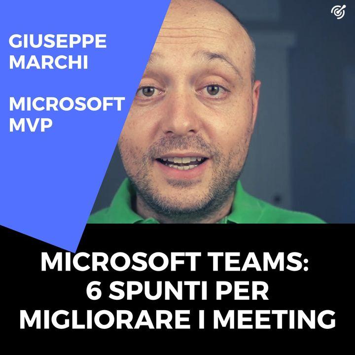 Microsoft Teams: 6 spunti per migliorare i meeting
