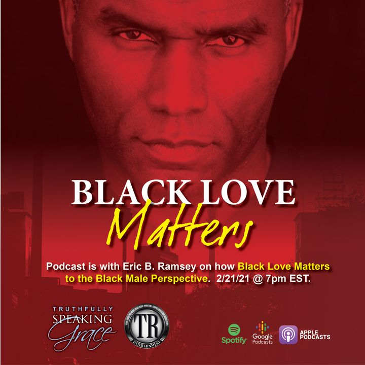 2nd Podcast Show Black Love Matter Male Edition