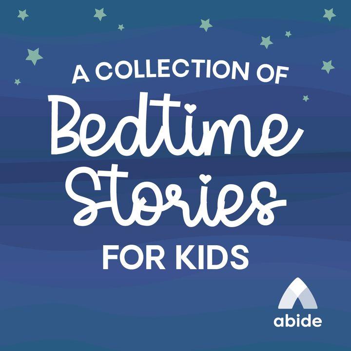 Abide Kids Bedtime Stories