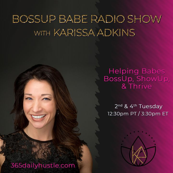 From Blah to Badass, How I Bossed Up and Reclaimed my Best Life with Special Guest Karissa Adkins