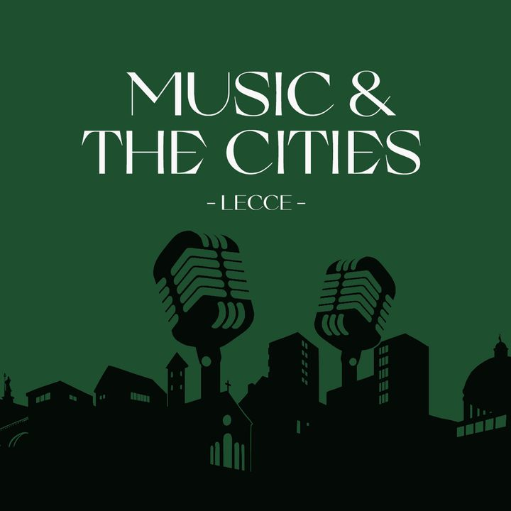Music & The Cities (EN) | Lecce