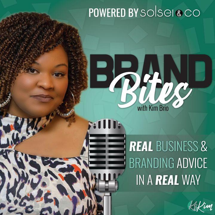 Brand Bites with Kim Brio