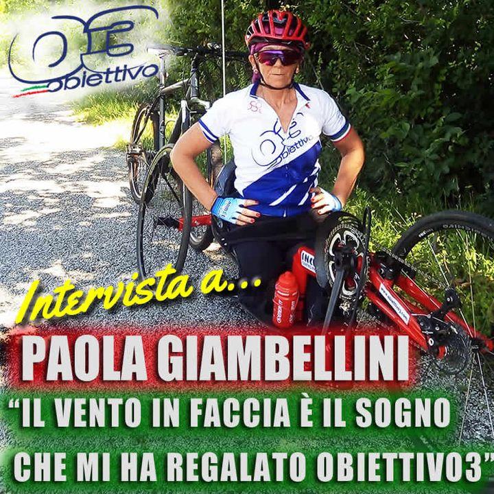 """Paola Giambellini: """"Il vento in faccia è il sogno che mi ha regalato Obiettivo3"""""""