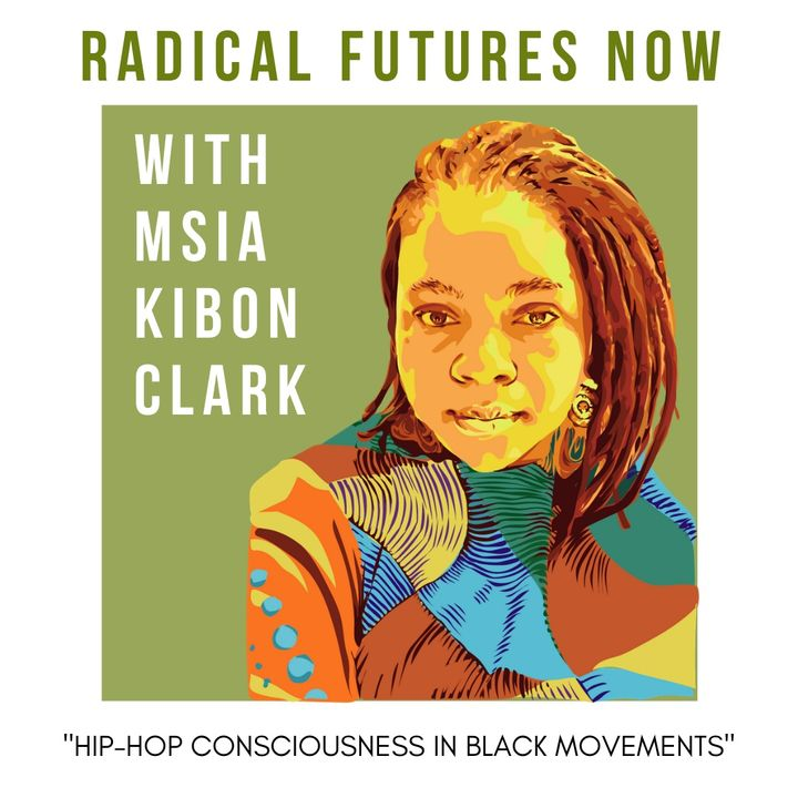 Hip-Hop Culture and Black Movements with Msia Clark Kibona