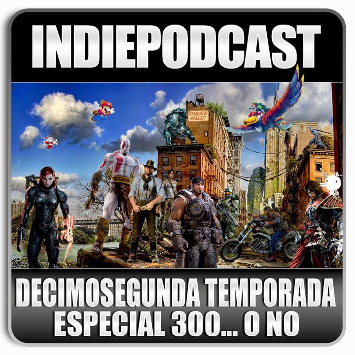 Indiepodcast 'Especial 300 programas... o no tercera parte'