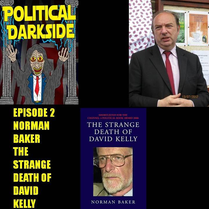 Episode 2 - Norman Baker and the Strange Death of David Kelly