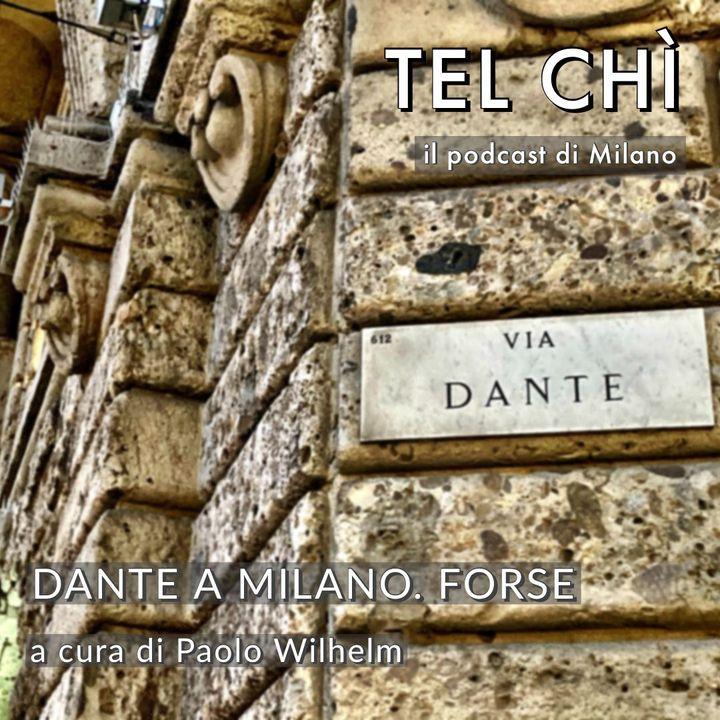 Puntata 30: Dante e Milano, una storia fatta di molti forse e poche terzine