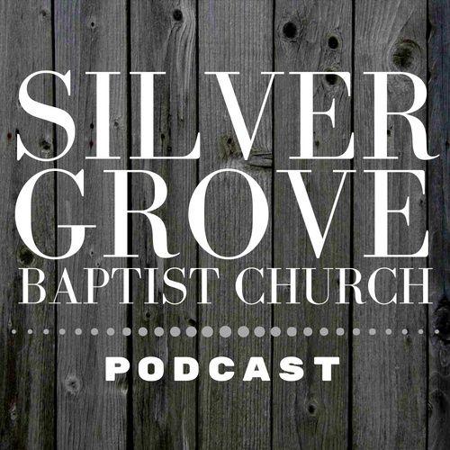 Silver Grove Baptist Church Podcast