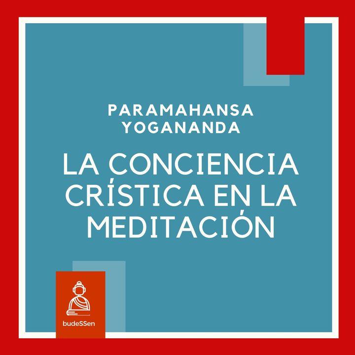 La conciencia crística en la meditación   Paramahansa Yogananda