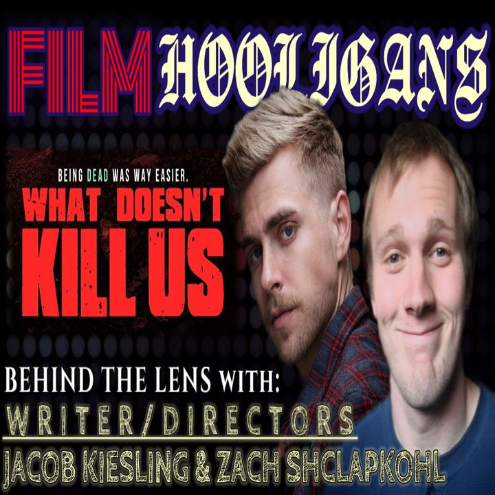 Behind the Lens with Jacob Kiesling & Zach Schlapkohl   Film Hooligans