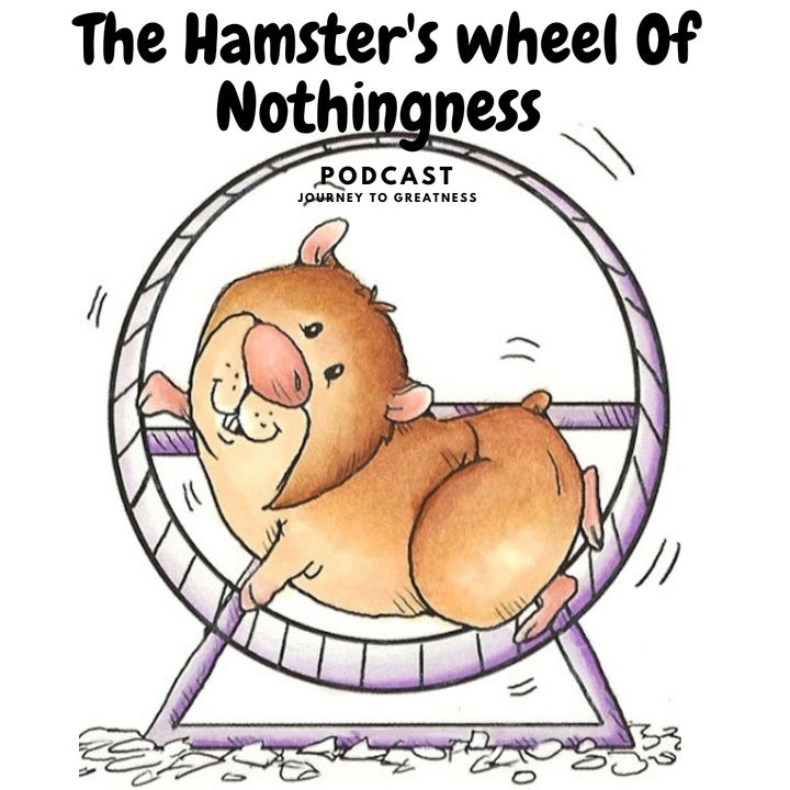 The Hamster's wheel of Nothingness