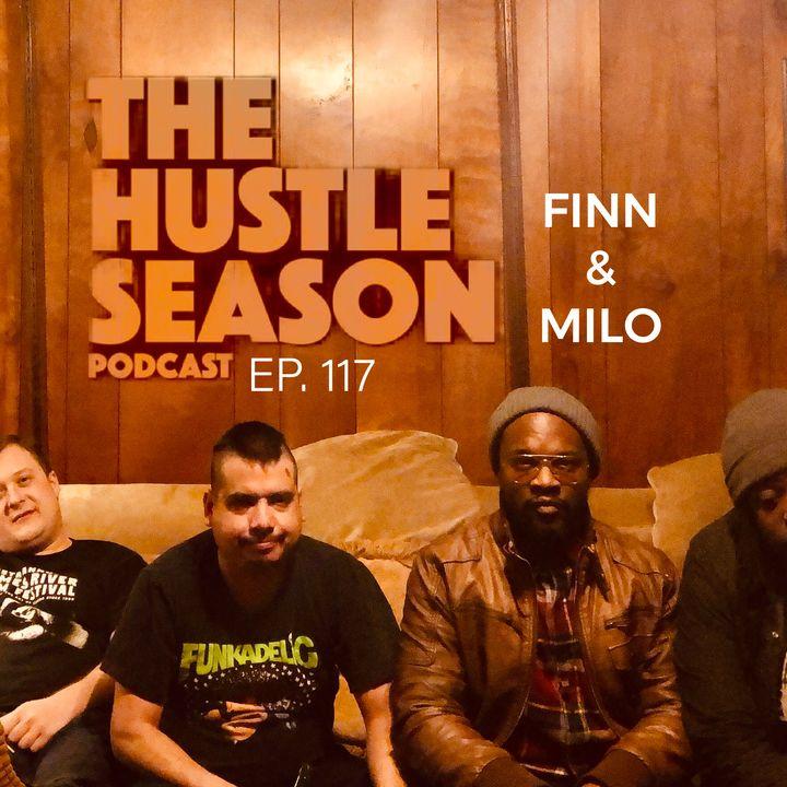 The Hustle Season: Ep. 117 Finn & Milo