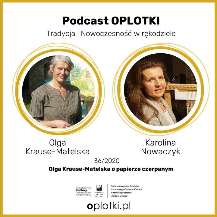 36_2020 Olga Krause-Matelska o papierze czerpanym