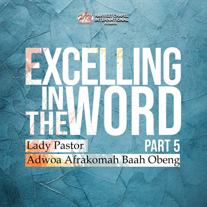 Excelling in the Word - Part 5