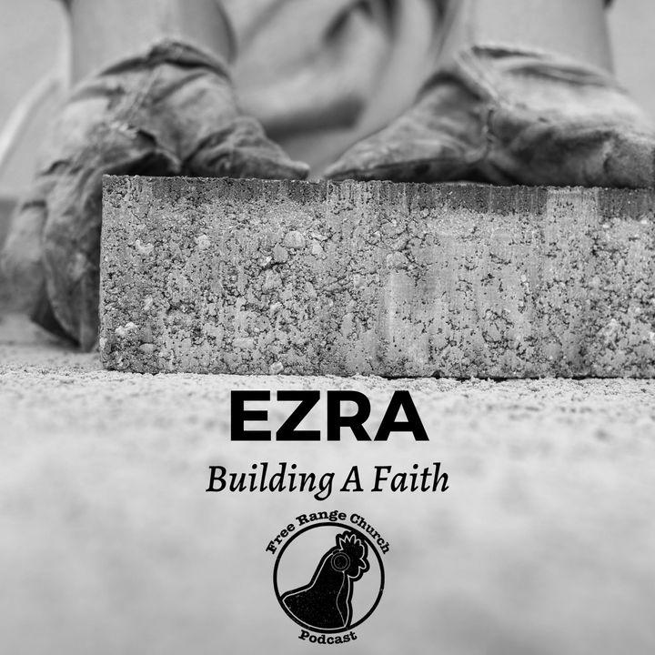 Building A Faith   Rediscovering Foundations - Ezra 3