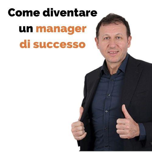 Come diventare un manager di successo