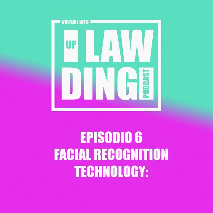 Uplawding Episodio 6 - Facial Recognition Technology:software che sono discriminanti