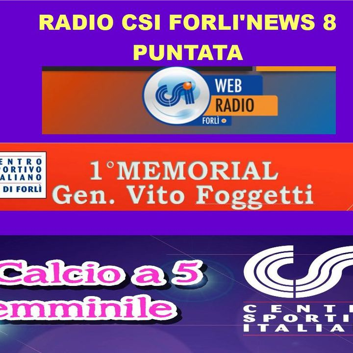 Radio CSI Forli' News 8 Puntata