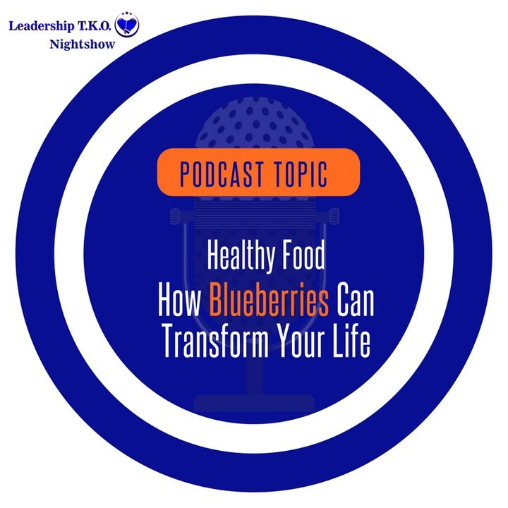 Healthy Food - How Blueberries Can Transform Your Life   Lakeisha McKnight