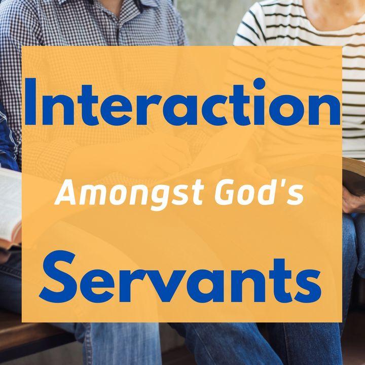 Interaction Amongst God's Servant
