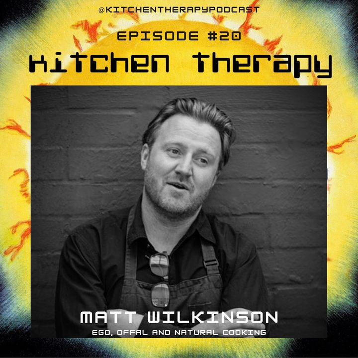 Kitchen Therapy: The Matt Wilkinson Files