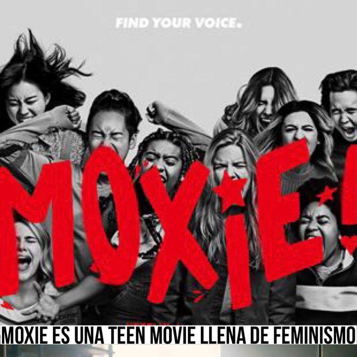 Episodio 55 Moxie