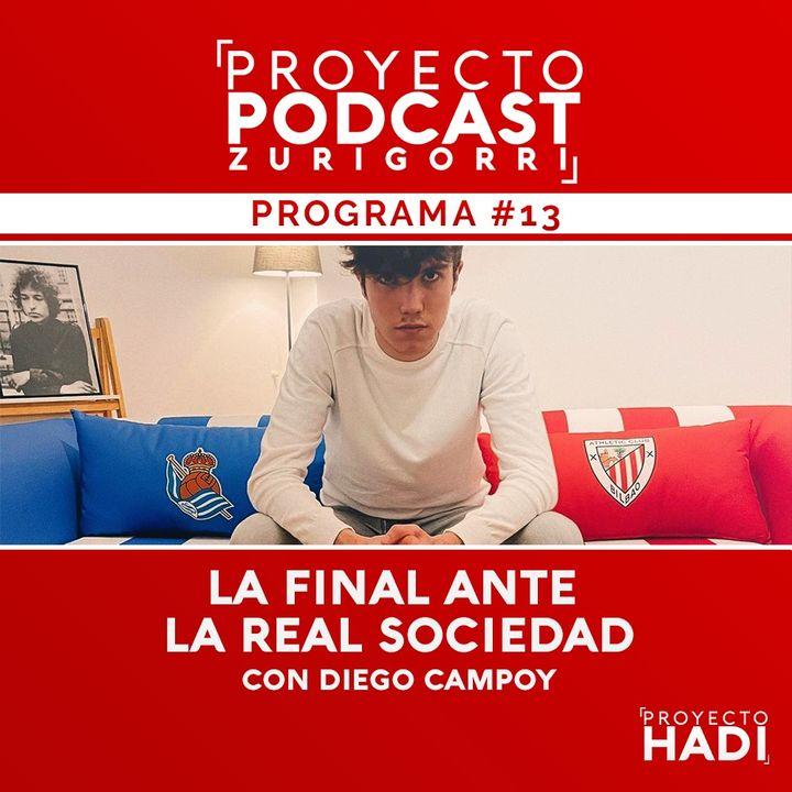 Programa #13 - La final ante la Real Sociedad, con Diego Campoy
