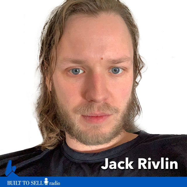 Ep 269 Jack Rivlin - 11 Hard-Earned Lessons From Selling a Struggling Business