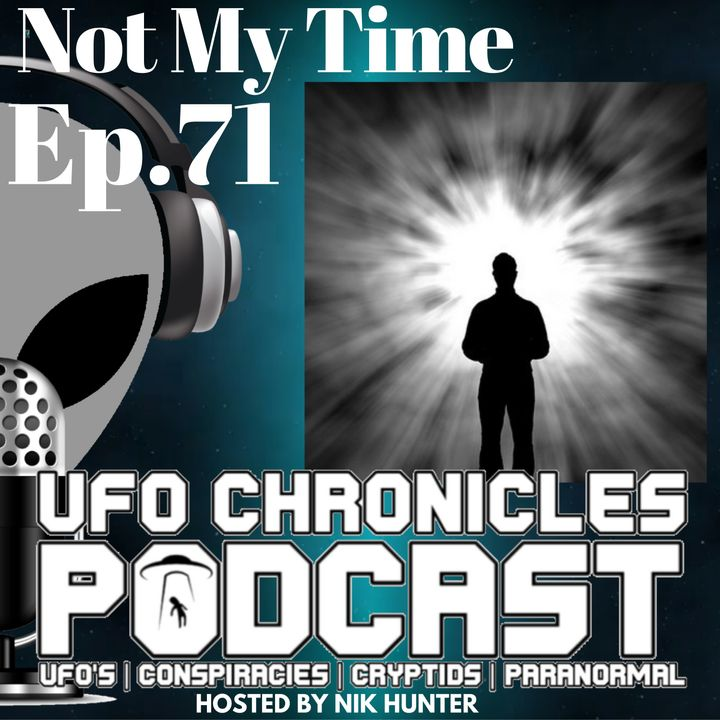 Ep.71 Not My Time