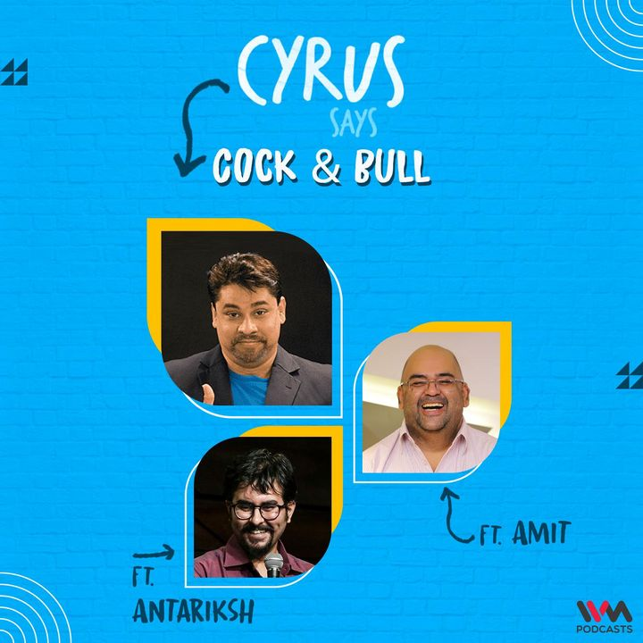 Cock & Bull feat. Amit and Antariksh