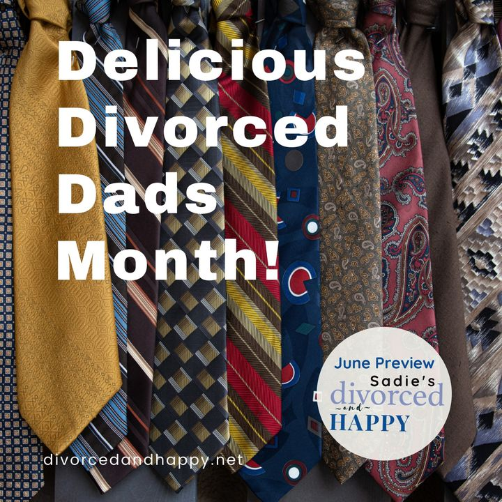 Delicious Divorced Dads - June Episode Preview