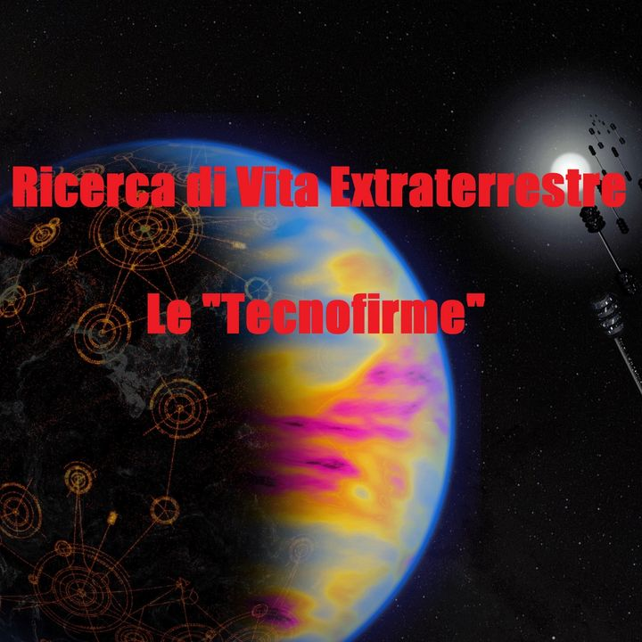 """Ricerca di Vita Extraterrestre, le """"Tecnofirme"""". Puntata 6"""