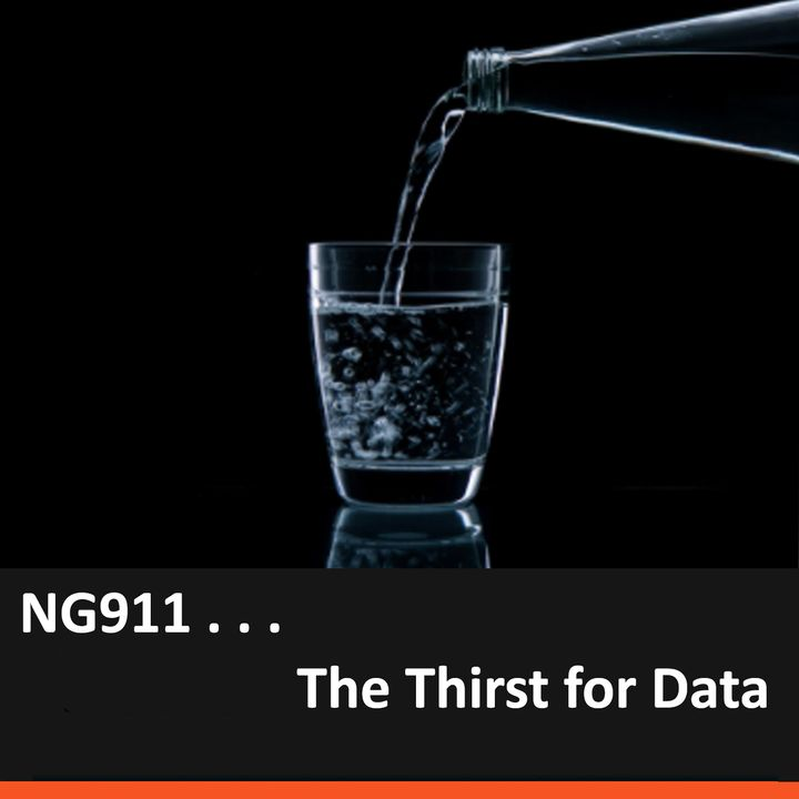 NG911 . . . The Thirst for Data